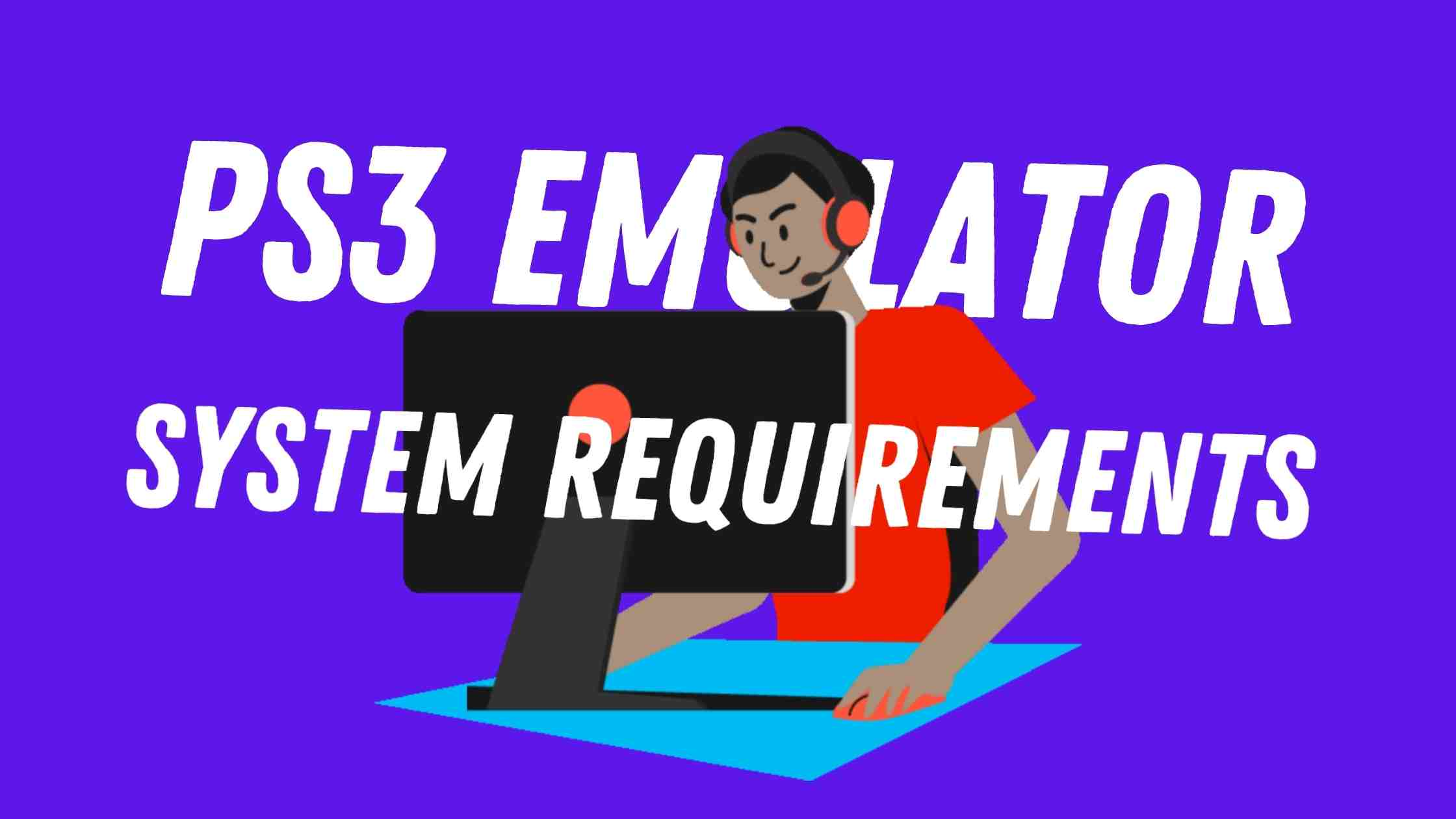 PS3 emulator System Requirements